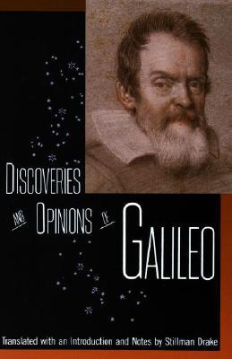 Discoveries and Opinions of Galileo, Galileo Galilei; Stillman Drake [Translator]