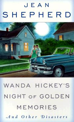 Image for WANDA HICKEY'S NIGHT OF GOLDEN MEMORIES AND OTHER DISASTERS