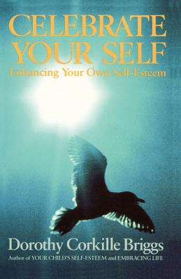Image for Celebrate Your Self : Enhancing Your Self-Esteem