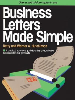 Image for Business Letters Made Simple: A Practical, Up-to-Date Guide to Writing Clear, Effective Business Letters that Get Results