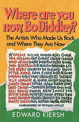 Image for Where Are You Now, Bo Diddley?: The Stars Who Made Us Rock And Where They Are Now