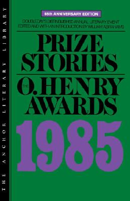Image for Prize Stories 1985: The O. Henry Awards (Anchor Literary Library)