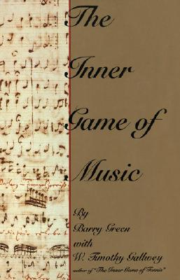 INNER GAME OF MUSIC, THE, GREEN & GALLWEY