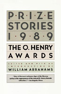 Prize Stories 1989: The O. Henry Awards, Abrahams, William