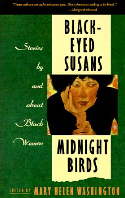 Black-Eyed Susans/Midnight Birds: Stories by and About Black Women, Washington, Mary Helen (Editor)