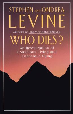 Image for Who Dies?  An Investigation of Conscious Living and Conscious Dying