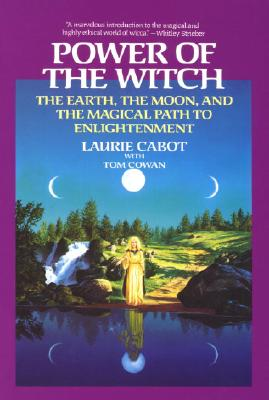 Image for Power of the Witch The Earth, the Moon, and the Magical Path to Enlightenment