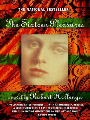 Image for The Sixteen Pleasures: A Novel