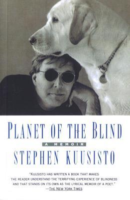 Planet of the Blind: A Memoir, Kuusisto, Stephen