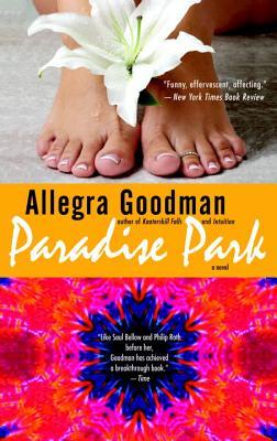 Paradise Park : A Novel, ALLEGRA GOODMAN