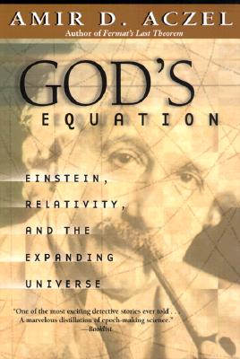 Image for God's Equation: Einstein, Relativity, and the Expanding Universe [Paperback] Aczel, Amir D.