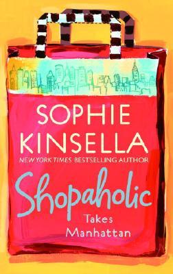Shopaholic Takes Manhattan, SOPHIE KINSELLA
