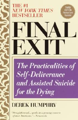 Image for FINAL EXIT THE PRACTICALITIES OF SELF-DELIVERANCE AND ASSISTED SUICIDE FOR THE DYING