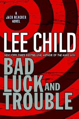 Bad Luck and Trouble, LEE CHILD