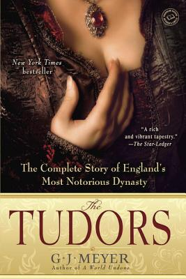 Image for The Tudors: The Complete Story of England's Most Notorious Dynasty