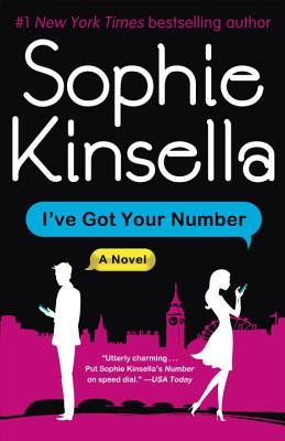 """I've Got Your Number: A Novel, """"Kinsella, Sophie"""""""