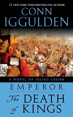The Death of Kings (Emperor, Book 2), Conn Iggulden