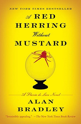 A Red Herring Without Mustard: A Flavia de Luce Novel (Flavia de Luce Mysteries), Alan Bradley