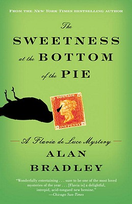 Image for The Sweetness at the Bottom of the Pie: A Flavia de Luce Mystery (Flavia de Luce Mysteries)