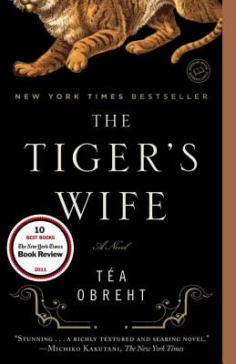 The Tiger's Wife: A Novel, Obreht, Téa