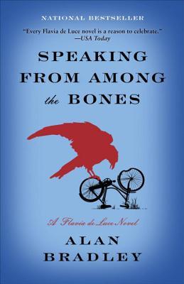 Speaking from Among the Bones: A Flavia de Luce Novel, Alan Bradley