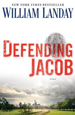 Defending Jacob: A Novel, Landay, William