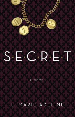 S.E.C.R.E.T.: A Novel, Adeline, L. Marie