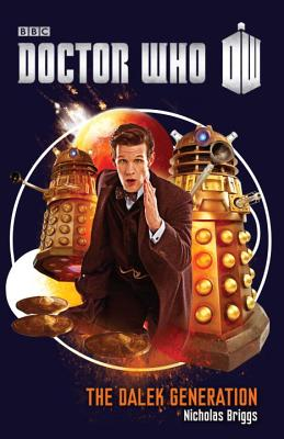 Doctor Who: The Dalek Generation, Nicholas Briggs