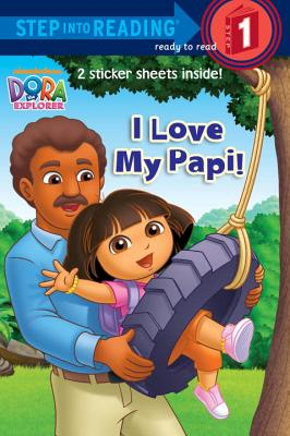 Image for I Love My Papi! (Dora the Explorer) (Step into Reading)
