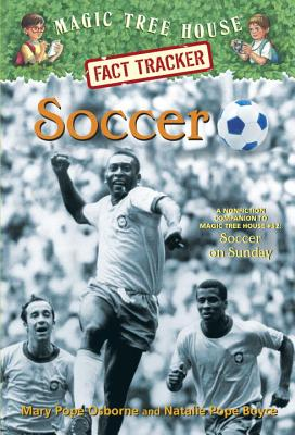 Image for Soccer: A Nonfiction Companion to Magic Tree House Merlin Mission #24: Soccer on Sunday (Magic Tree House (R) Fact Tracker)