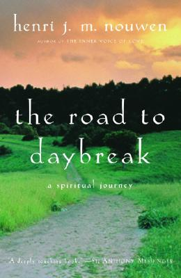 The Road to Daybreak: A Spiritual Journey, HENRI J. M. NOUWEN