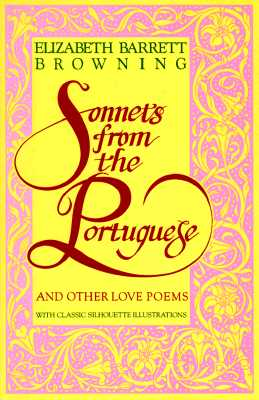 Sonnets from the Portuguese, BROWNING, Elizabeth Barrett