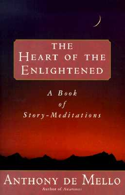 Heart of the Enlightened, ANTHONY DE MELLO
