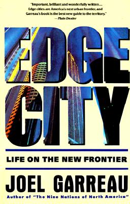 Edge City: Life on the New Frontier (Anchor Books), Garreau, Joel