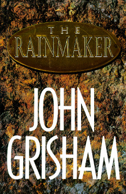 The Rainmaker: A Novel, John Grisham