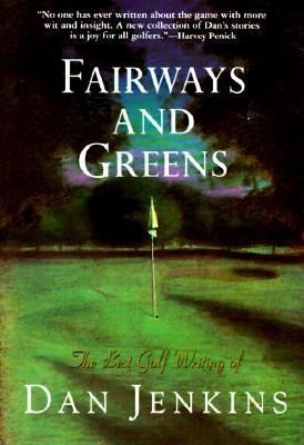 Fairways and Greens, Dan Jenkins