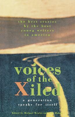 Voices of the Xiled: A Generation Speaks for Itself, Wexler, Michael