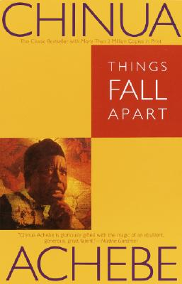Things Fall Apart: A Novel, CHINUA ACHEBE