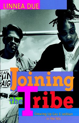 Image for Joining the Tribe: Growing Up Gay and Lesbian in the '90s