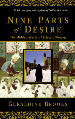 Nine Parts of Desire: The Hidden World of Islamic Women, Brooks, Geraldine