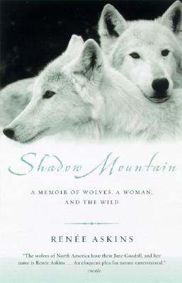 Image for SHADOW MOUNTAIN A MEMOIR OF WOLVES, A WOMAN, AND THE WILD