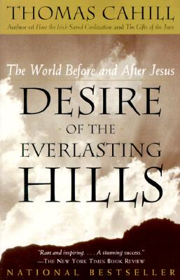Desire of the everlasting hills, Cahill, Thomas A.