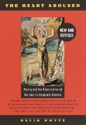 Image for The Heart Aroused: Poetry and the Preservation of the Soul in Corporate America