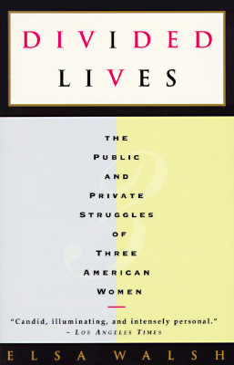 Image for Divided Lives: The Public and Private Struggles of Three American Women