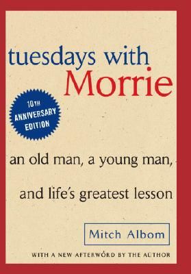TUESDAYS WITH MORRIE  An Old Man, a Young Man, & Life's Greatest Lesson, Albom, Mitch