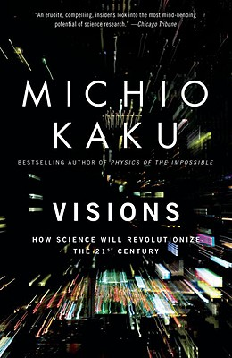Image for Visions: How Science Will Revolutionize the 21st Century