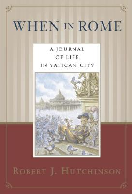 Image for When in Rome: A Journal of Life in Vatican City