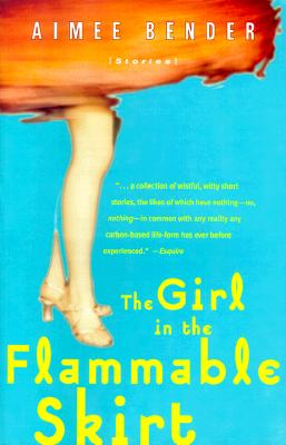 Image for The Girl in the Flammable Skirt: Stories