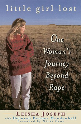 Image for Little Girl Lost: One Woman's Journey Beyond Rape