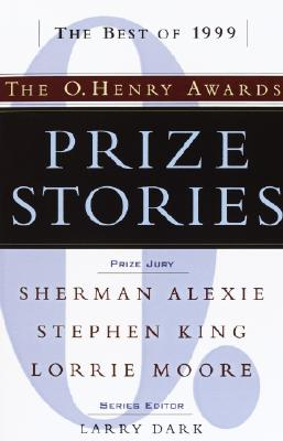 Prize Stories 1999: The O. Henry Awards (Pen / O. Henry Prize Stories), Dark, Larry